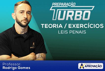 Leis Penais - Preparação Turbo -  Módulo de Teoria + Exercícios com o professor  Rodrigo Gomes