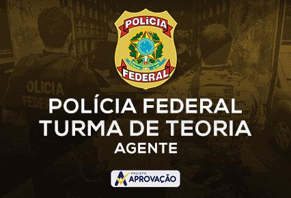 Polícia Federal - Agente - Turma de Teoria