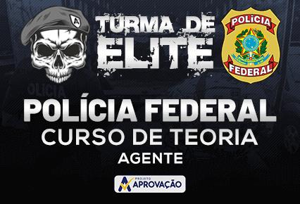 Polícia Federal - Turma de Elite - Agente - Teoria