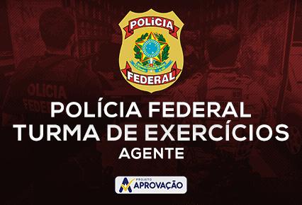 Polícia Federal  - Agente - Turma de Exercícios