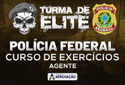 Polícia Federal - Turma de Elite - Agente - Exercícios