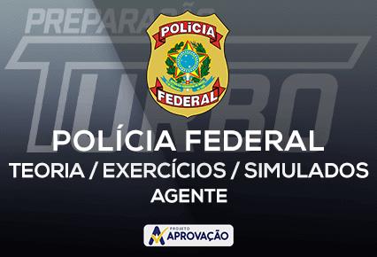 Polícia Federal - Agente - Preparação Turbo - Turmas Teoria + Exercícios + Simulados