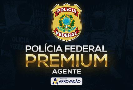 Polícia Federal - Turma Aprovação Premium - Agente