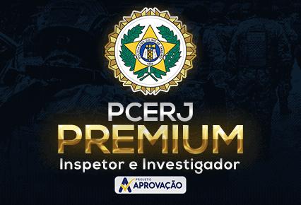 PCERJ - Turma Aprovação Premium - Inspetor e Investigador