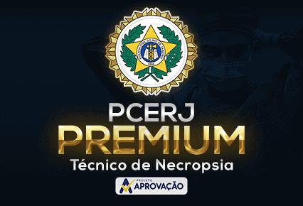 PCERJ - Turma Aprovação Premium - Técnico de Necropsia