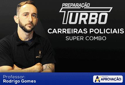 Carreiras Policiais - Preparação Turbo com o professor Rodrigo Gomes
