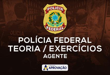 Polícia Federal - Agente - Turma de Teoria + Exercícios