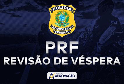 Revisão de Véspera Aprovação - Polícia Rodoviária Federal
