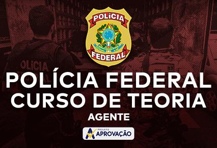 Polícia Federal - Curso de Teoria para o cargo de Agente