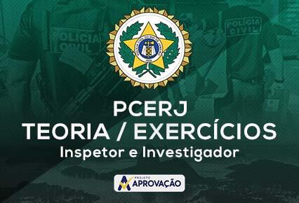 PCERJ- Turma de Teoria + Exercícios - Inspetor e Investigador